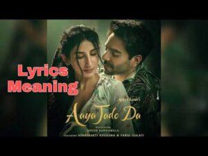 Aaya Jado Da Lyrics Meaning In English – Asees Kaur