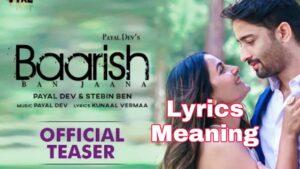 Baarish Ban Jana Lyrics Meaning in English – Payal Dev