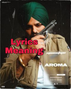 Aroma Lyrics Meaning In English – Sidhu Moose wala