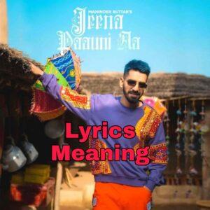 Jeena Paauni Aa Lyrics Meaning In English – Maninder Buttar