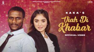 Viah Di Khabar Lyrics Meaning in English – Kaka