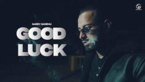 Good Luck Lyrics Meaning In Hindi – Garry Sandhu