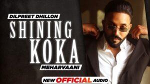 Shining Koka Lyrics in English – Dilpreet Dhillon & Meharvaani