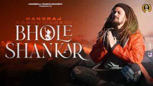 Bhole Shankar Lyrics in English – Hansraj Raghuwanshi