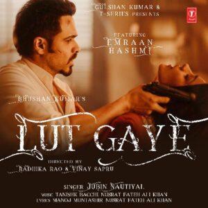 Lut Gaye Lyrics in English – Jubin Nutiyal Ft Emraan Hashmi