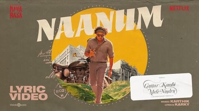 Naanum Lyrics in English – Navarasa   Suriya   Guitar Kambi Mele Nindru