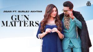 Gun Matters Lyrics Meaning in Hindi – Jigar | Gurlej Akhtar