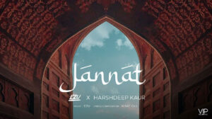 Jannat Lyrics in English – Ezu | Harshdeep Kaur