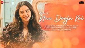Naa Dooja Koi Lyrics in English – Jyotica Tangri   Rakul Preet Singh