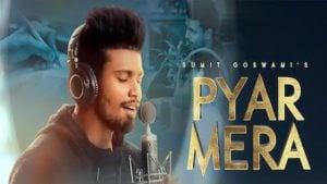 Pyar Mera Lyrics Meaning in English – Sumit Goswami
