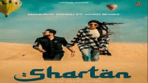 Shartan Lyrics Meaning in Hindi – Khan Bhaini | Mankirat Pannu