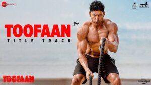 Toofaan Lyrics in English  – Title Track | Siddharth Mahadevan | Farhan Akhtar