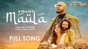Maula Lyrics Meaning in Hindi – B Praak | Jaani