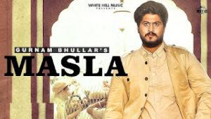 Masla Lyrics Meaning in English – Gurnam Bhullar