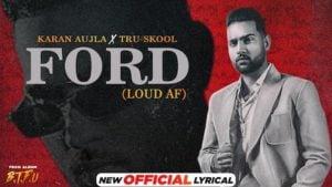 Ford (Loud Af) Lyrics Meaning in English – Karan Aujla