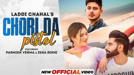 Chori Da Pistol Lyrics Meaning in Hindi – Laddi Chahal | Parmish Verma