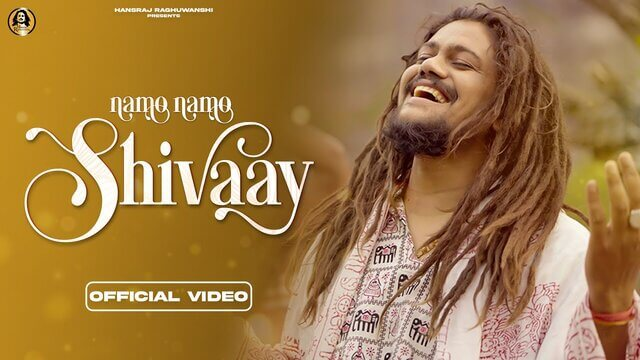 Namo Namo Shivaay Lyrics in English – Hansraj Raghuwanshi