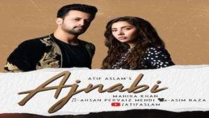 Ajnabi Lyrics Meaning in English – Atif Aslam