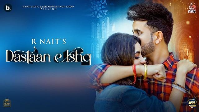 Dastaan E Ishq Lyrics in English – R Nait