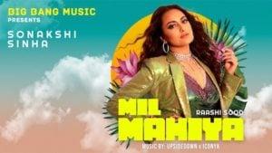 Mil Mahiya Lyrics in English – Raashi Sood | Sonakshi Sinha