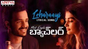 Leharaayi Lyrics in English -Akhil   Most Eligible Bachelor